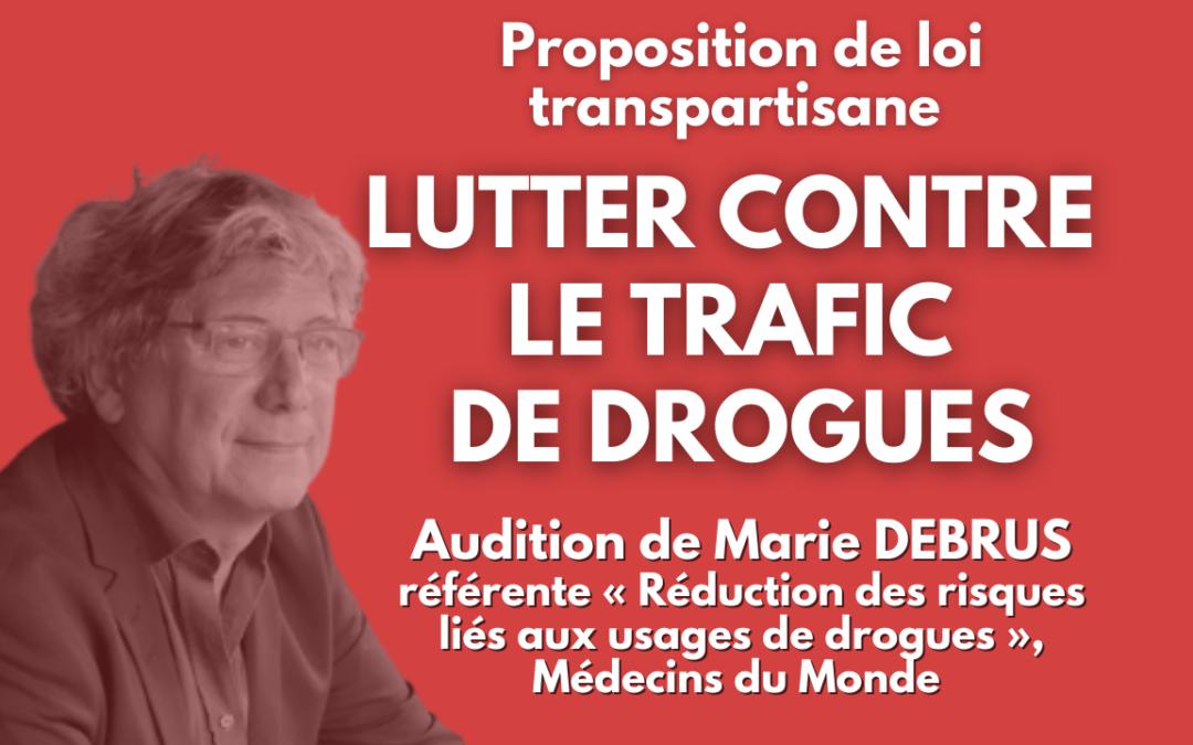 Lutter contre le trafic de drogues – Audition de Marie Debrus – Proposition de loi
